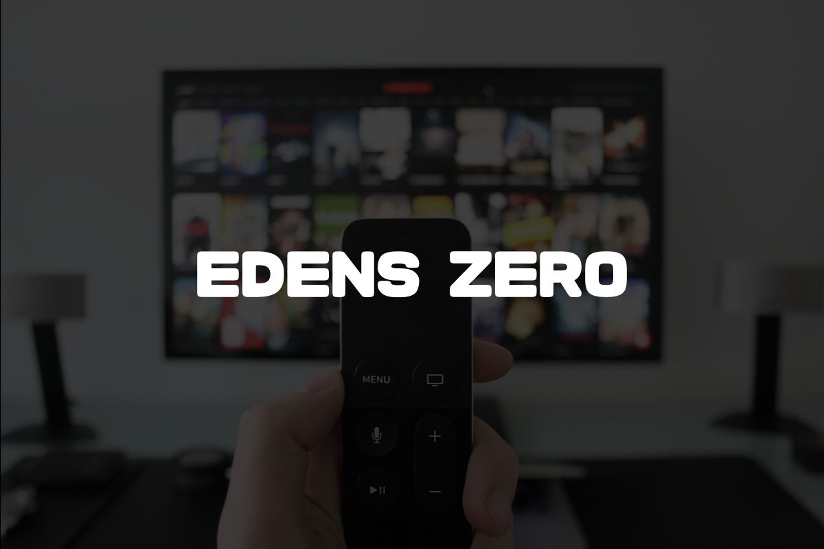 EDENS ZERO アニメ